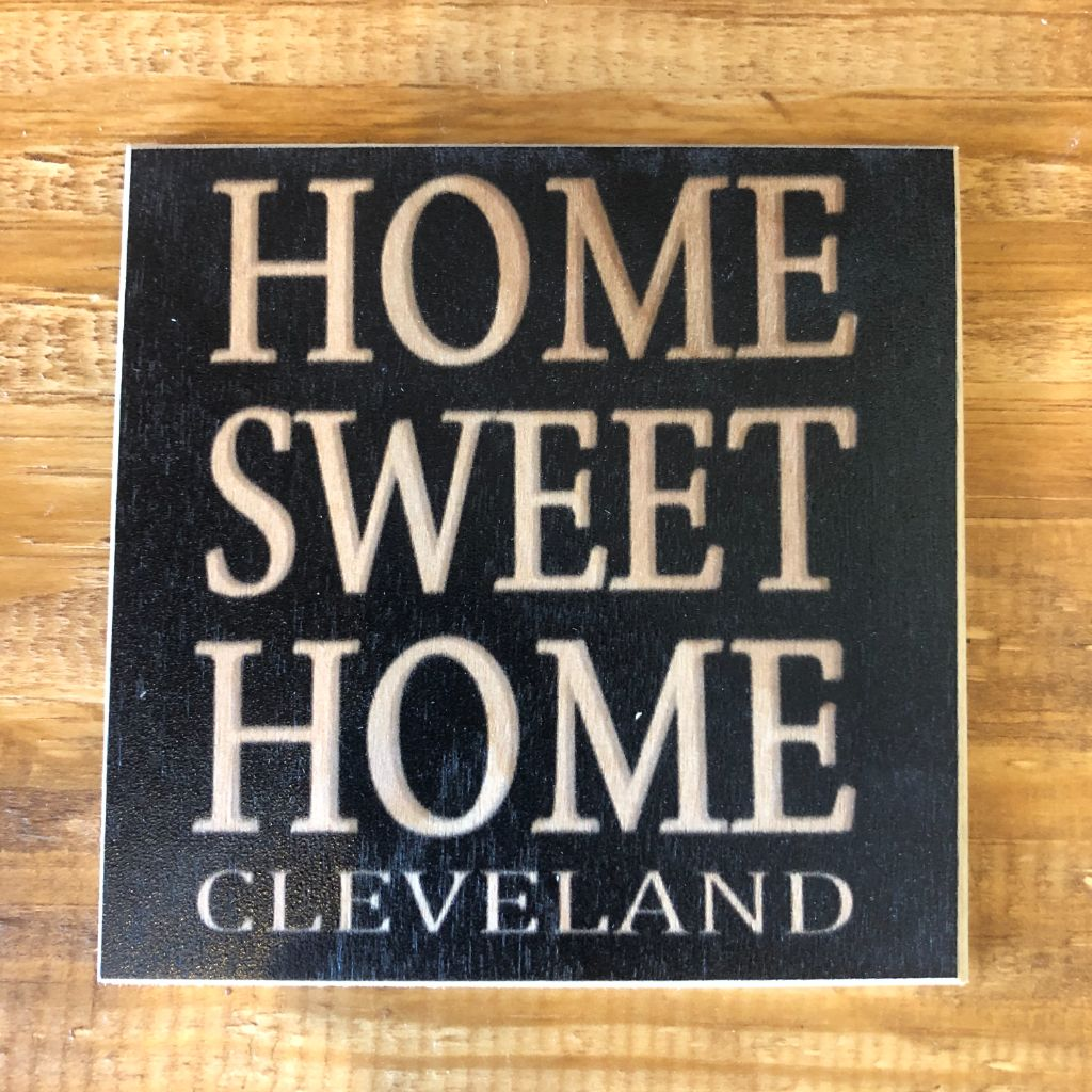 HOME SWEET HOME Cleveland Coaster by Foundry Woodprints