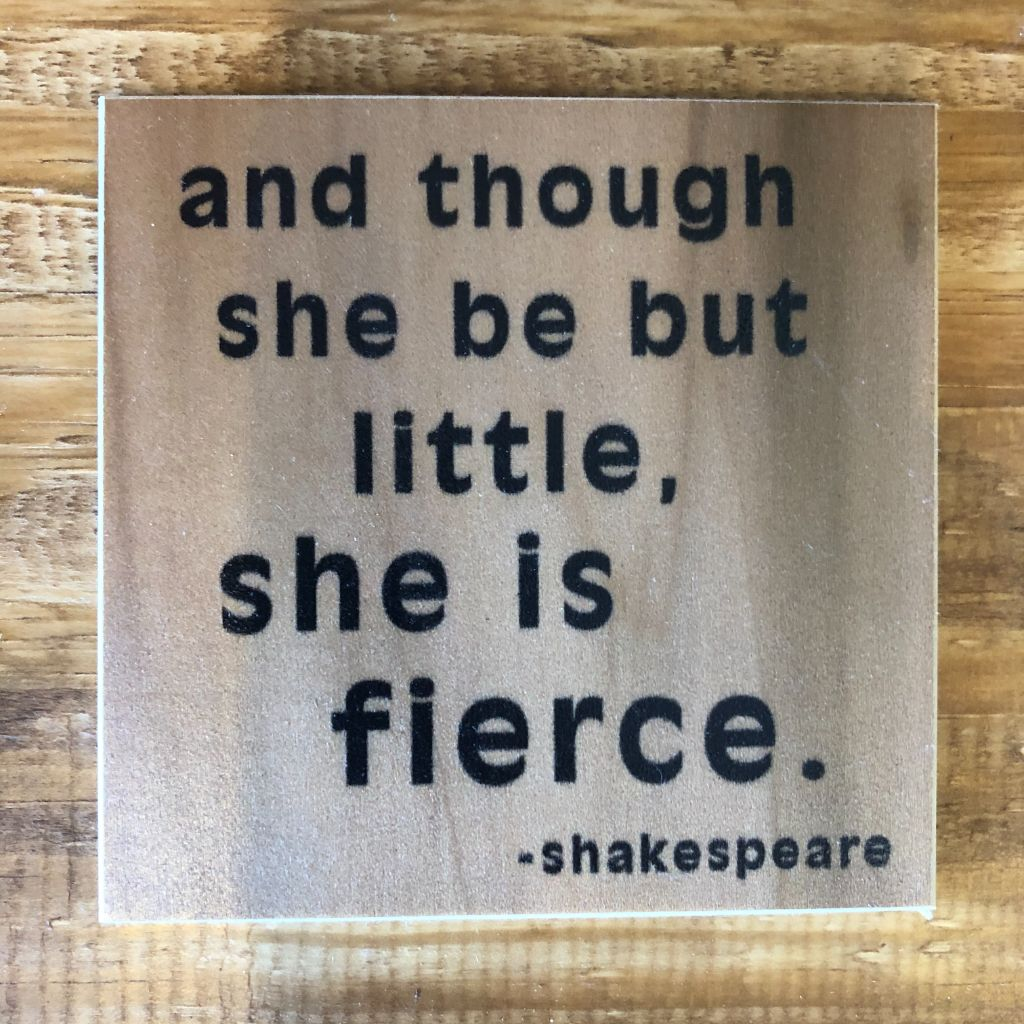 And Though She Be But Little....Coaster by Foundry Woodprints