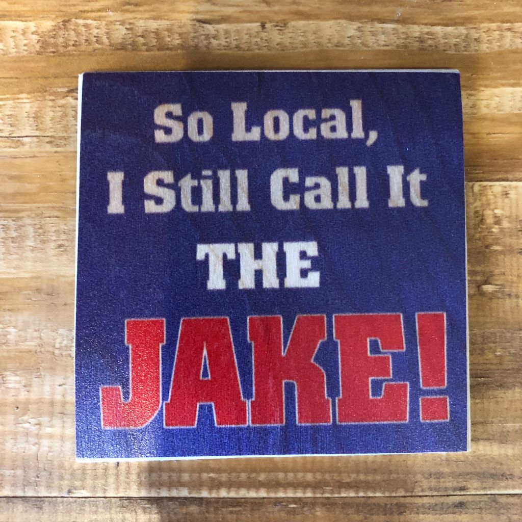 So Local, I Still Call It The JAKE! Coaster by Foundry Woodprints