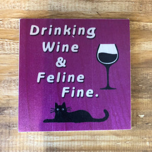 Drinking Wine & Feline Fine Coaster by Foundry Woodprints