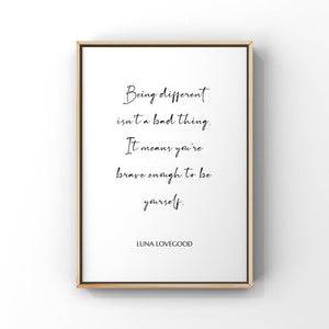 Being Different Isn't a Bad Thing...Luna Lovegood 5x7 Unframed Print by Evergreen Decor Co