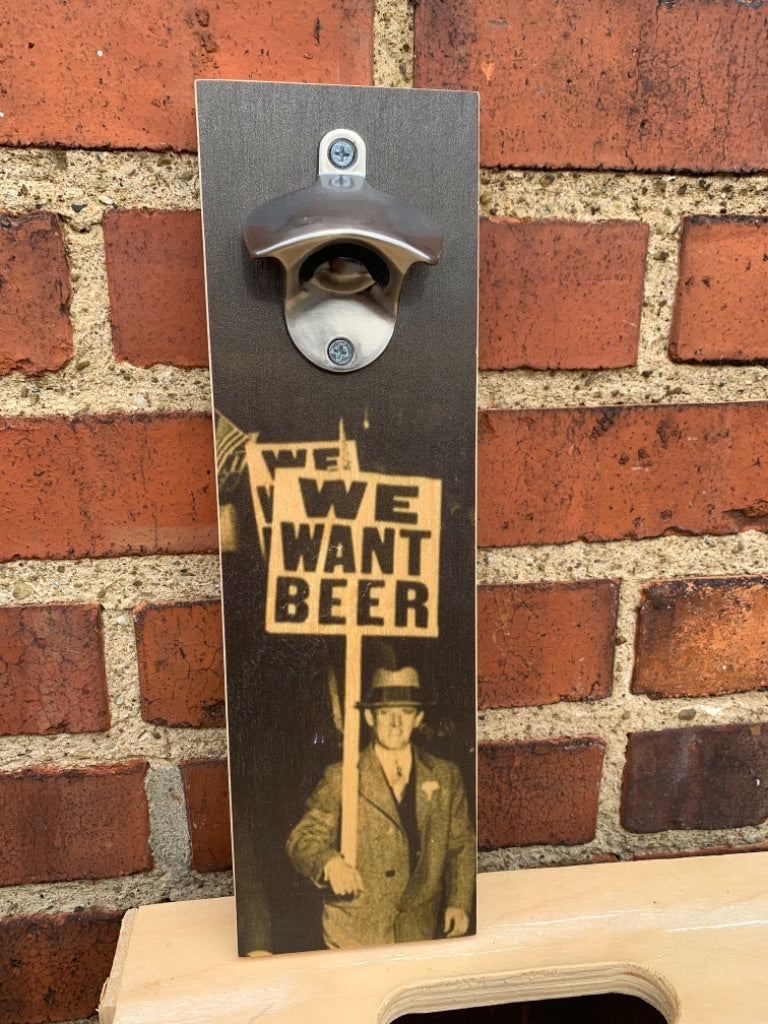 WE WANT BEER Woodprint Bottle Opener by Foundry Woodprints