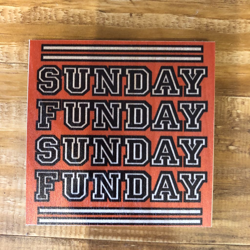 SUNDAY FUNDAY Coaster by Foundry Woodprints