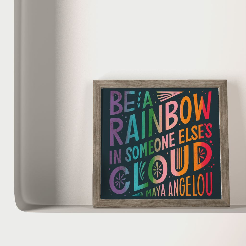 Maya Angelou Rainbow Quote Print