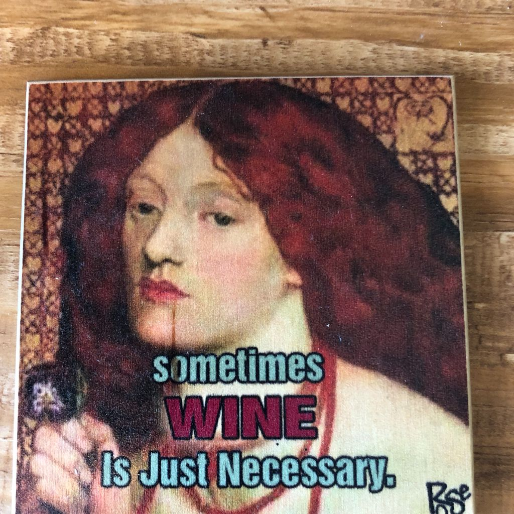 Sometimes Wine Is Just Necessary Coaster by Foubdry Woodprints