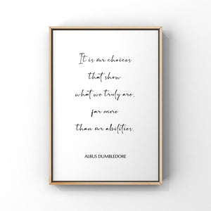 It Is Our Choices That Show What We Truly Are...Dumbledore 8x10 Unframed Print by Evergreen Decor Co