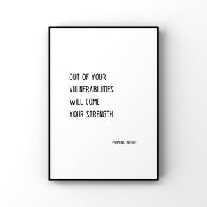 Out of Your Vulnerabilities...Sigmund Freud 5x7 Unframed Print by Evergreen Decor Co