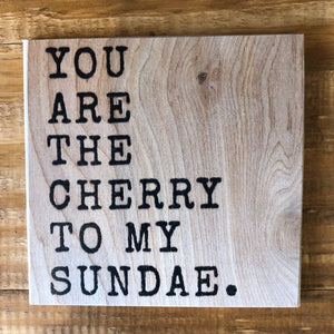 You Are The Cherry To My Sundae Coaster by Foundry Woodprints