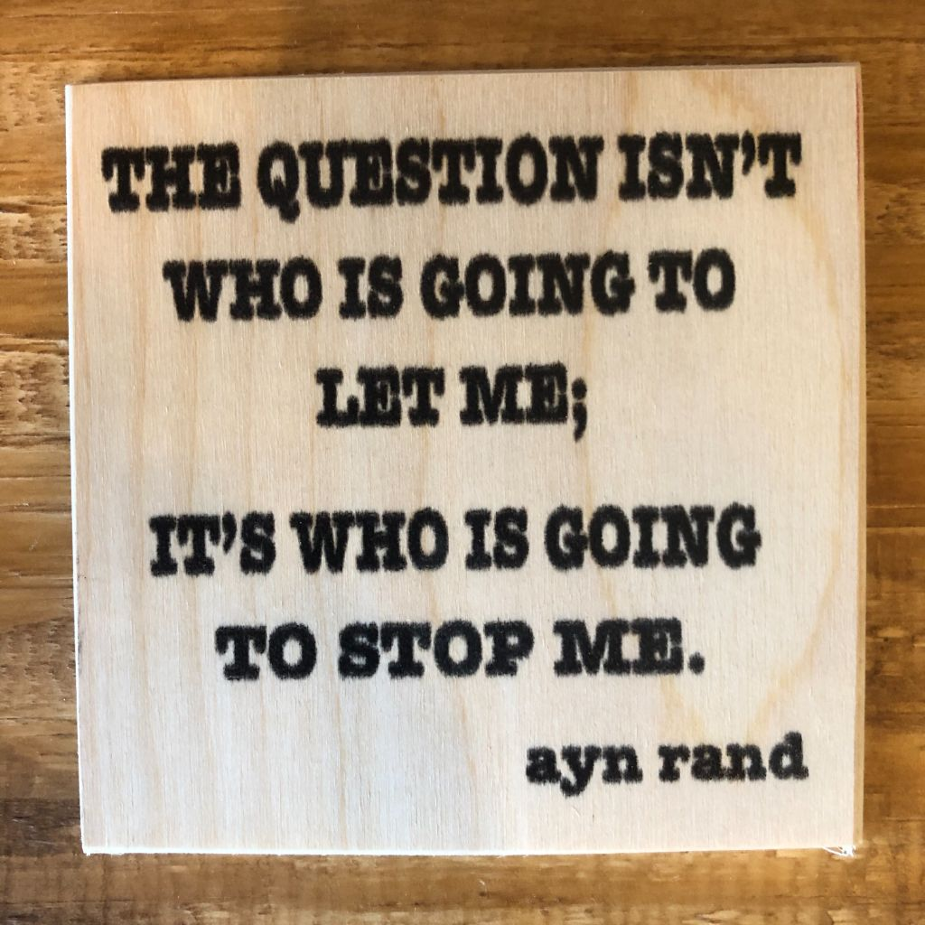 The Question Isn't Who Is Going To Let Me....Coaster by Foundry Woodprints