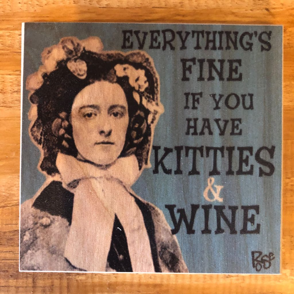 Everything's Fine If You Have Kitties & Wine Coaster by Foundry Woodprints