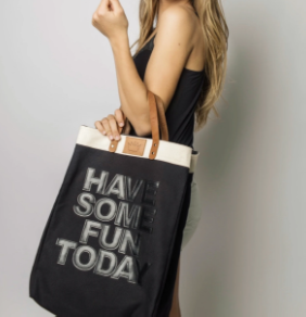 HAVE SOME FUN TODAY MARKET TOTE