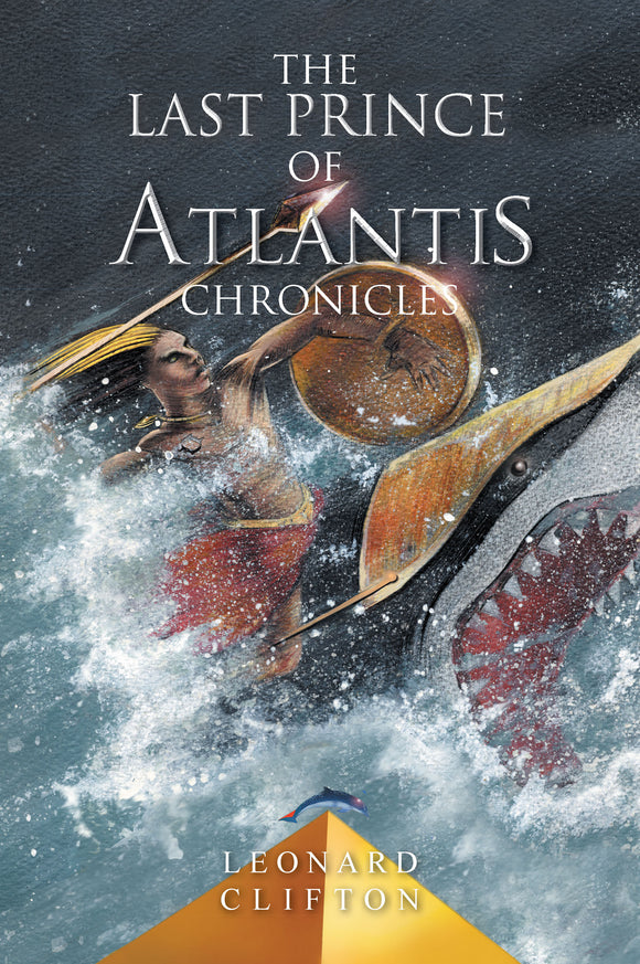 The Last Prince of Atlantis Chronicles Book I & Book II