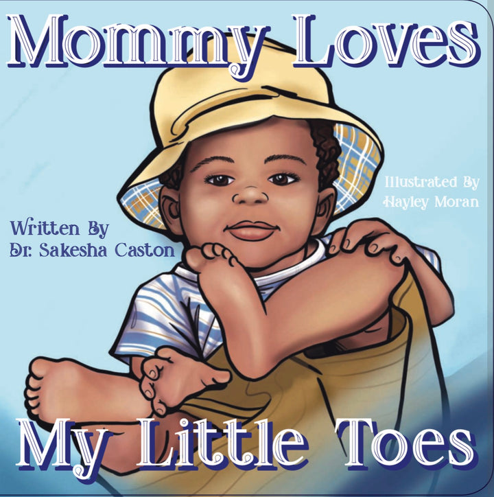 Children's Book: Mommy Loves My Little Toes written by Sakesha Caston and illustrated by Hayley Moran.