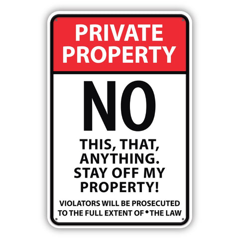 Private Property - No This, That, Anything Metal Sign - Sign Store