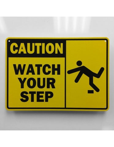 Caution Watch Your Step Metal Sign - Sign Store