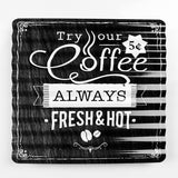 Always Fresh Coffee Metal Sign - Sign Store