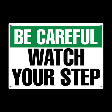 Watch Your Step Metal Sign - Sign Store
