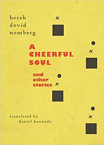 A Cheerful Soul and Other Stories by Hersh Dovid Nomberg, Translated by Daniel Kennedy