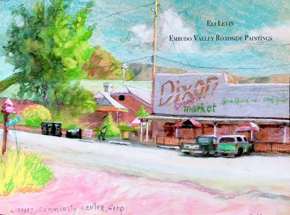 Embudo Valley Roadside Paintings by Eli Levin