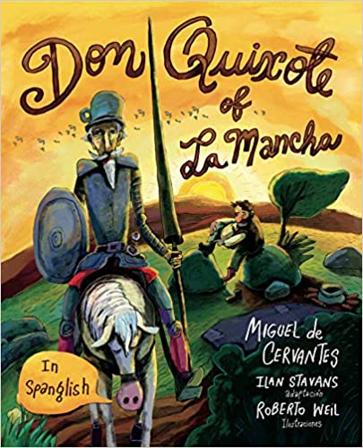 Don Quixote of La Mancha by Miguel de Cervantes, in Spanglish