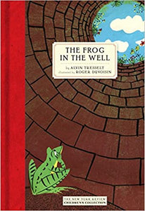 The Frog in the Well by Alvin Tresselt