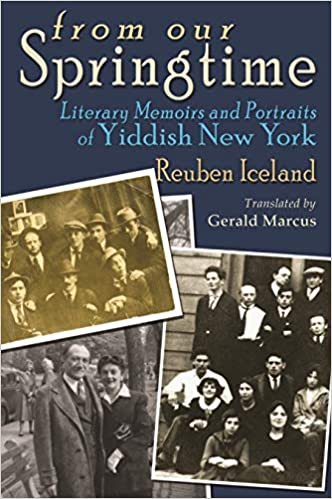 From Our Springtime: Literary Memoirs and Portraits of Yiddish New York by Reuben Iceland - $29.95 Special Price $24.95