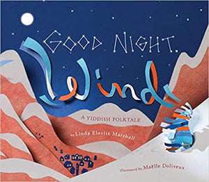 Good Night, Wind: A Yiddish Folktale by Linda Elovitz Marshall