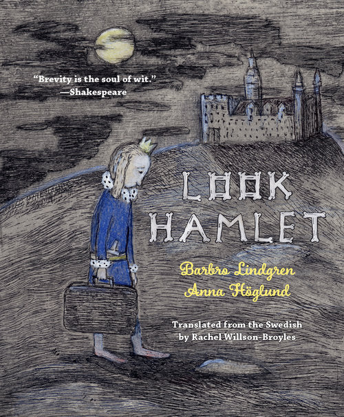 Look Hamlet, A Graphic Retelling of Shakespeare's Hamlet by Barbro Lindgren and Anna Höglund