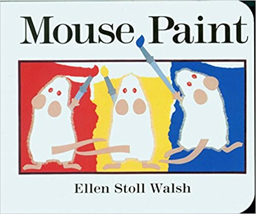 Mouse Paint by Ellen Stoll Walsh, Board Book