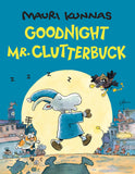 Goodnight Mr. Clutterbuck by Mauri Kunnas, Translated by Jill Timbers