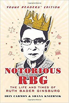 Notorious RBG Young Readers Edition by Irin Carmon