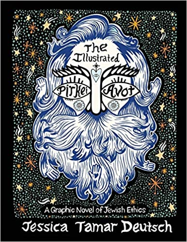 The Illustrated Pirkei Avot: A Graphic Novel of Jewish Ethics by Jessica Tamar Deutsch