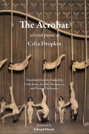 The Acrobat: Selected Poems of Celia Dropkin