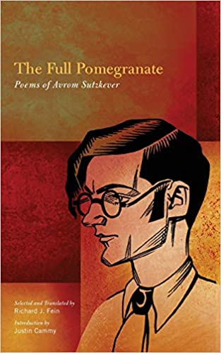 Full Pomegranate: The: Poems of Avrom Sutzkever, Translated by Richard Fine - $27.95 Special Price $21.00