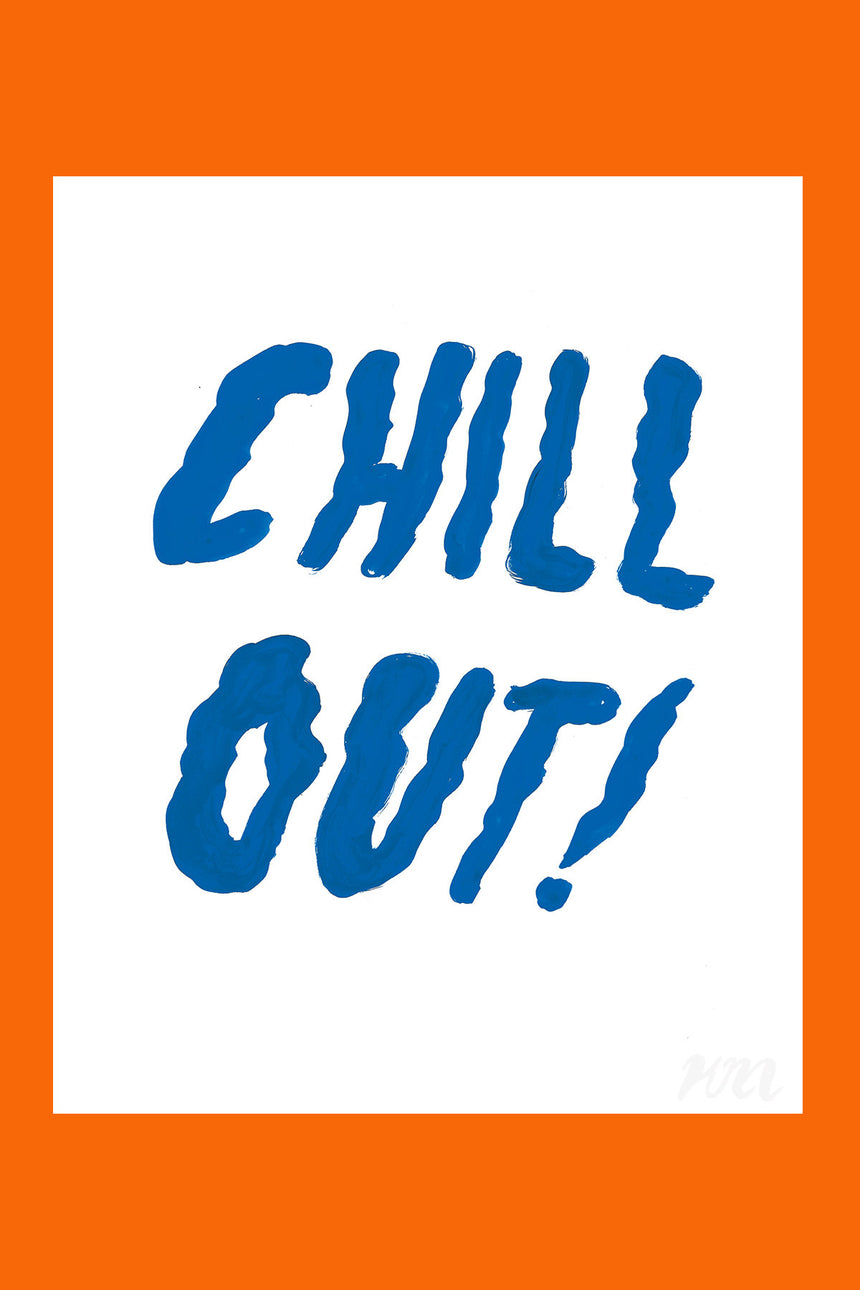 Chill Out Text Print