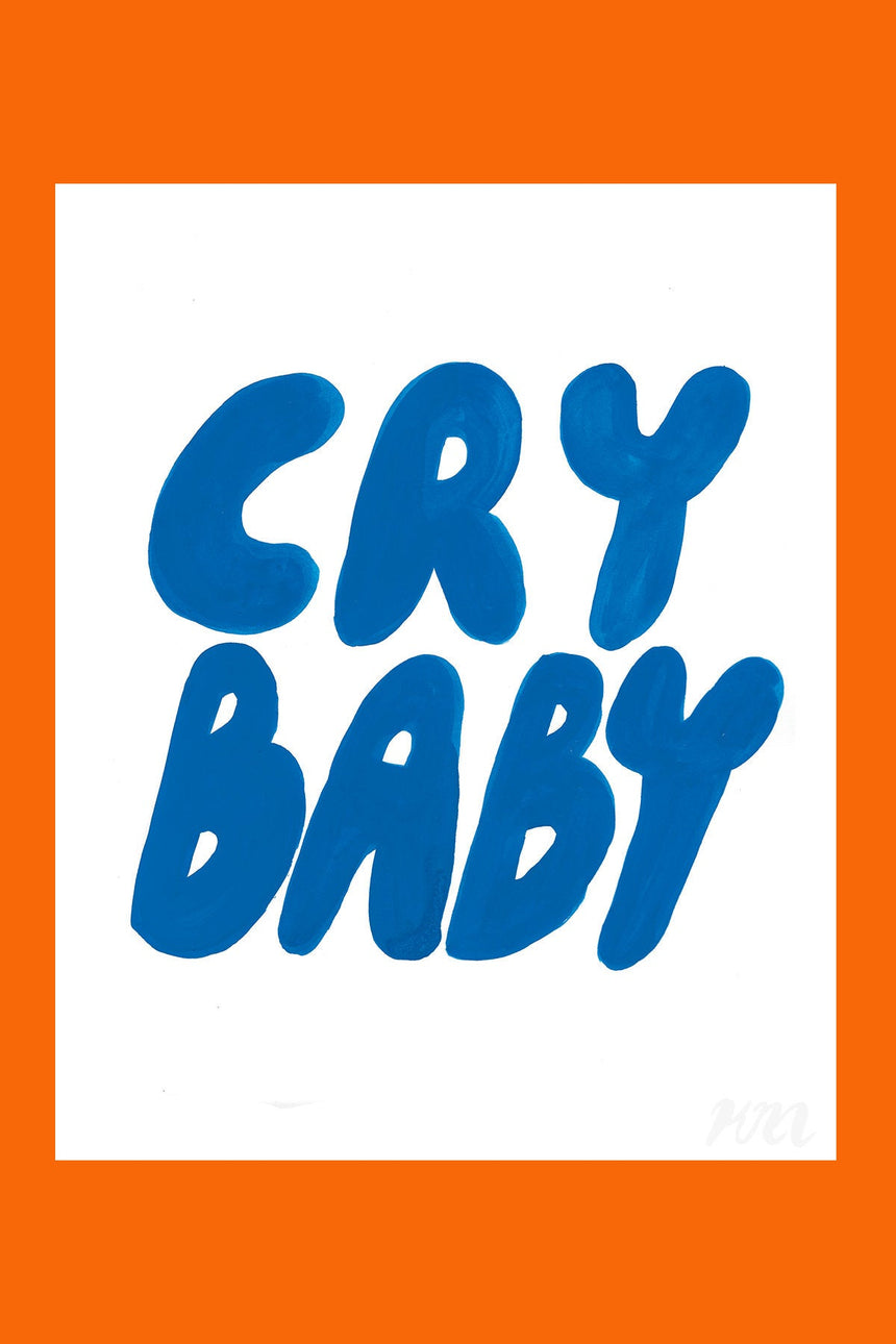 Cry Baby Text Print