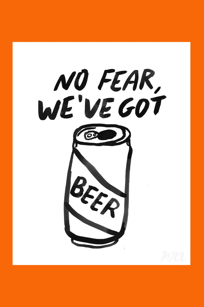 No Fear We've Got Beer Print
