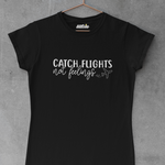 CATCH FLIGHTS not feelings - Badwine Co.