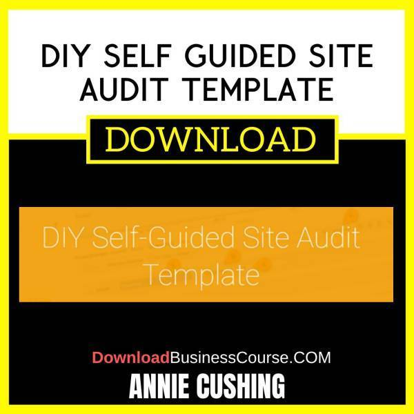 Annie Cushing Diy Self Guided Site Audit Template free download idownloadprogram