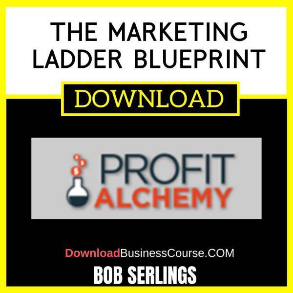 Bob Serling The Marketing Ladder Blueprint FREE DOWNLOAD iDownloadProgram