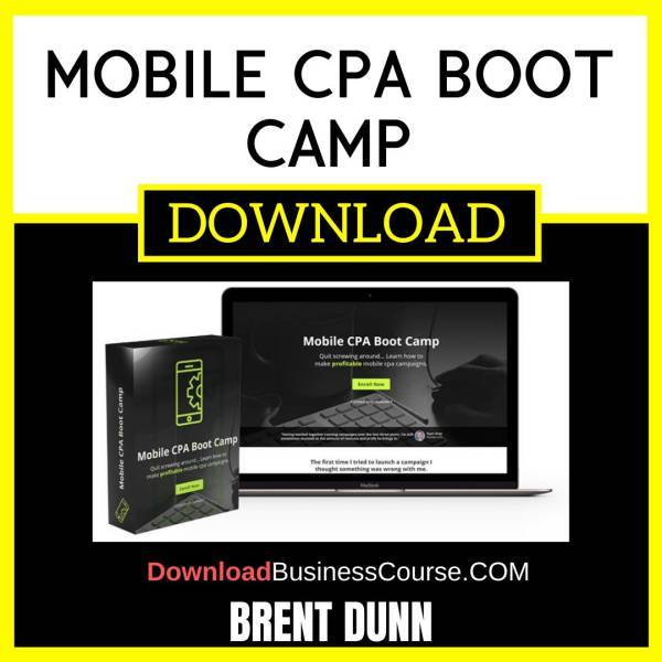 Brent Dunn Mobile Cpa Boot Camp FREE DOWNLOAD iDownloadProgram