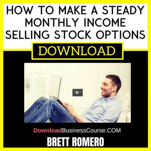 Brett Romero How To Make A Steady Monthly Income Selling Stock Options FREE DOWNLOAD iDownloadProgram
