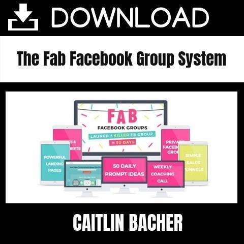 Caitlin Bacher – The Fab Facebook Group System FREE DOWNLOAD iDownloadProgram