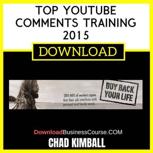 Chad Kimball Top Youtube Comments Training 2015 free download idownloadprogram