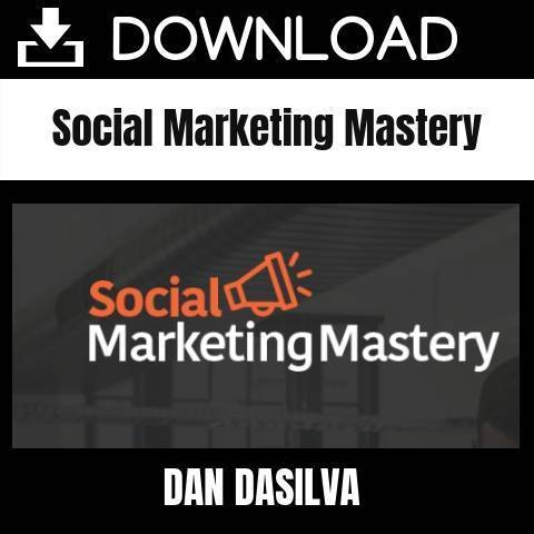 Dan Dasilva - Social Marketing Mastery FREE DOWNLOAD iDownloadProgram