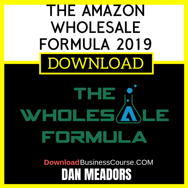 Dan Meadors The Amazon Wholesale Formula 2019 FREE DOWNLOAD iDownloadProgram