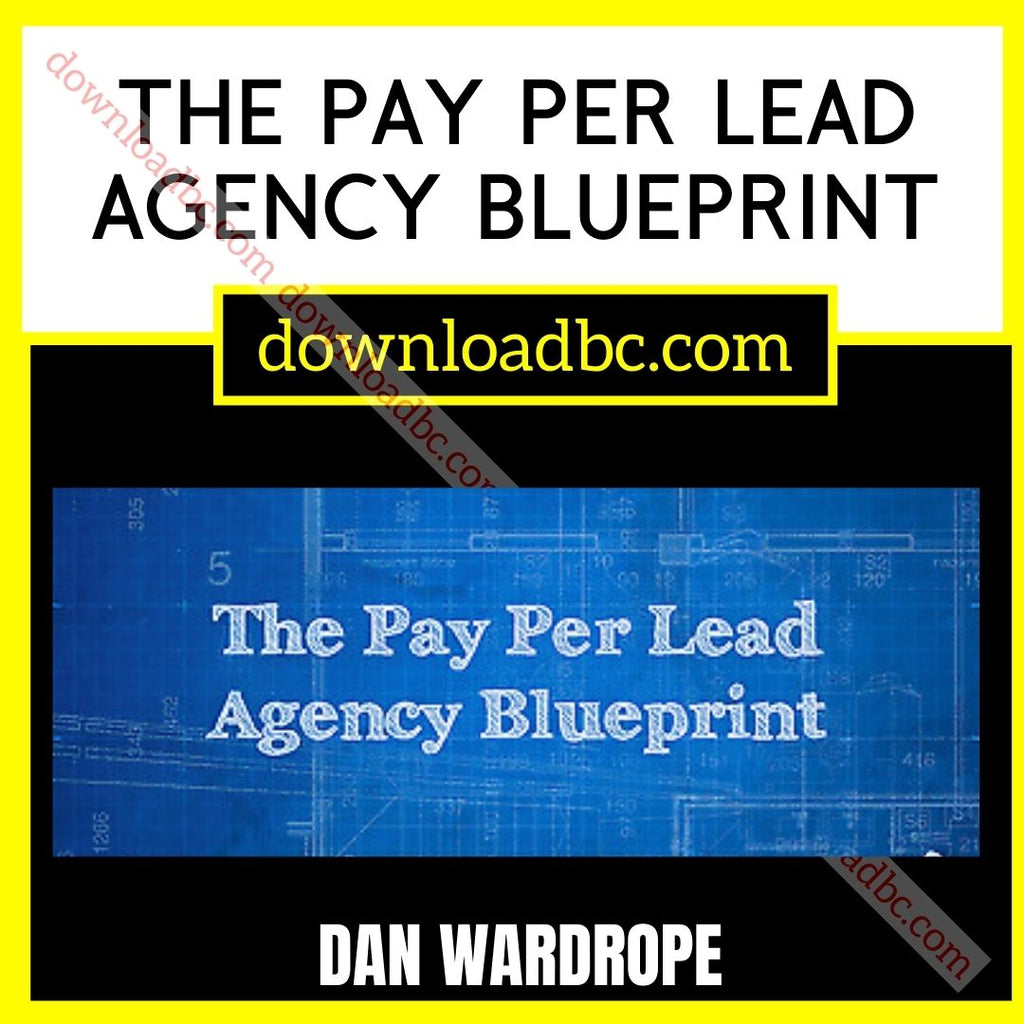 Dan Wardrope The Pay Per Lead Agency Blueprint