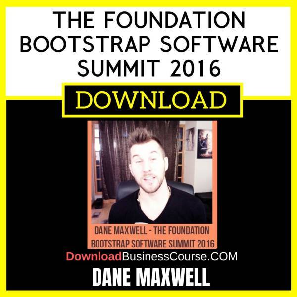 Dane Maxwell The Foundation Bootstrap Software Summit 2016 FREE DOWNLOAD iDownloadProgram
