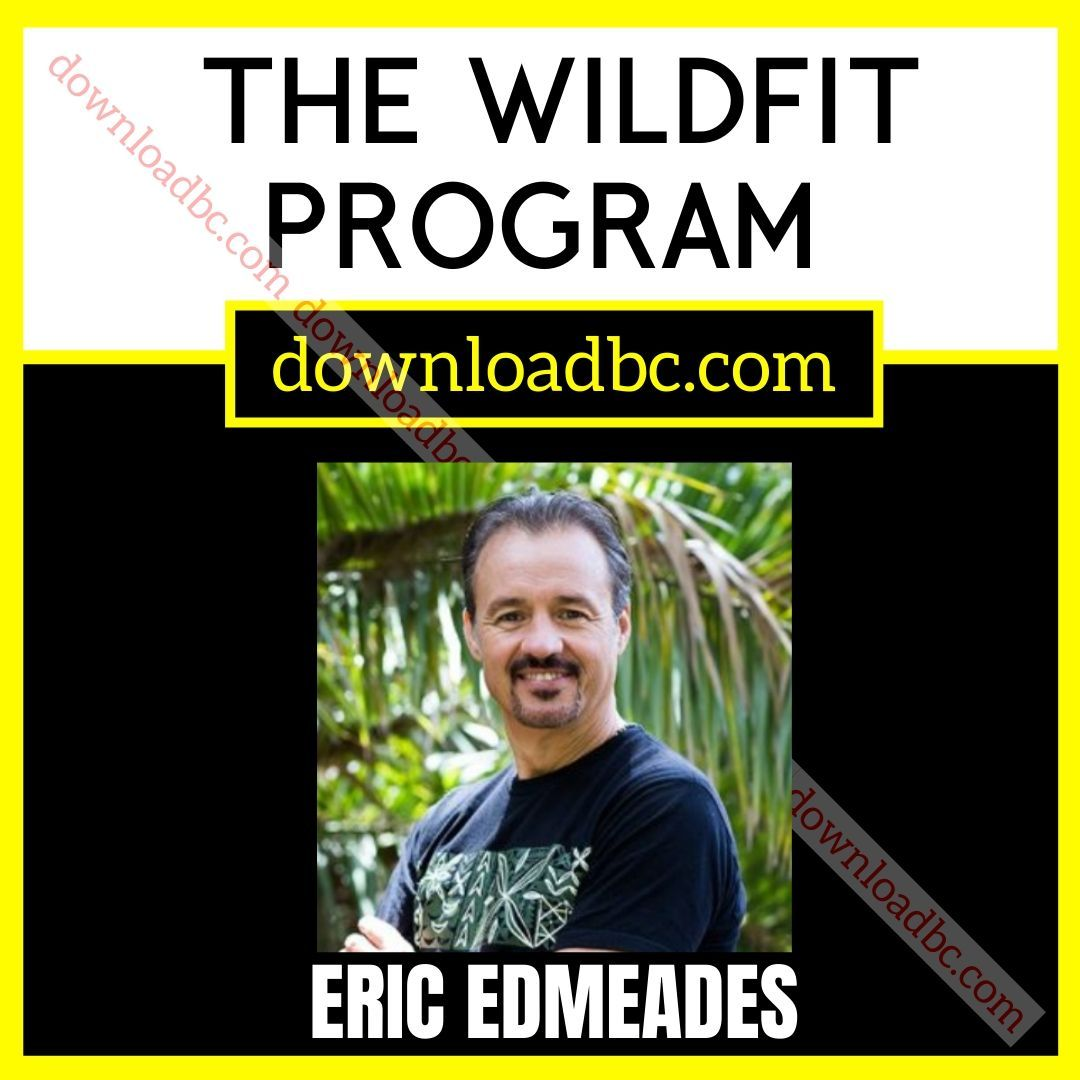 Eric Edmeades The WildFit Program