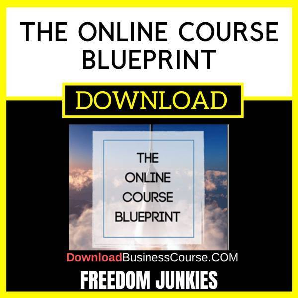 Freedom Junkies The Online Course Blueprint FREE DOWNLOAD iDownloadProgram